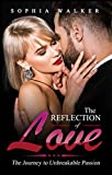 The Reflection of Love: Unbreakable Passion (Roadmap To Love Series Book 1)