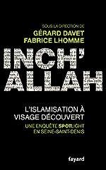 Inch'allah - L'islamisation à visage découvert de Gérard Davet