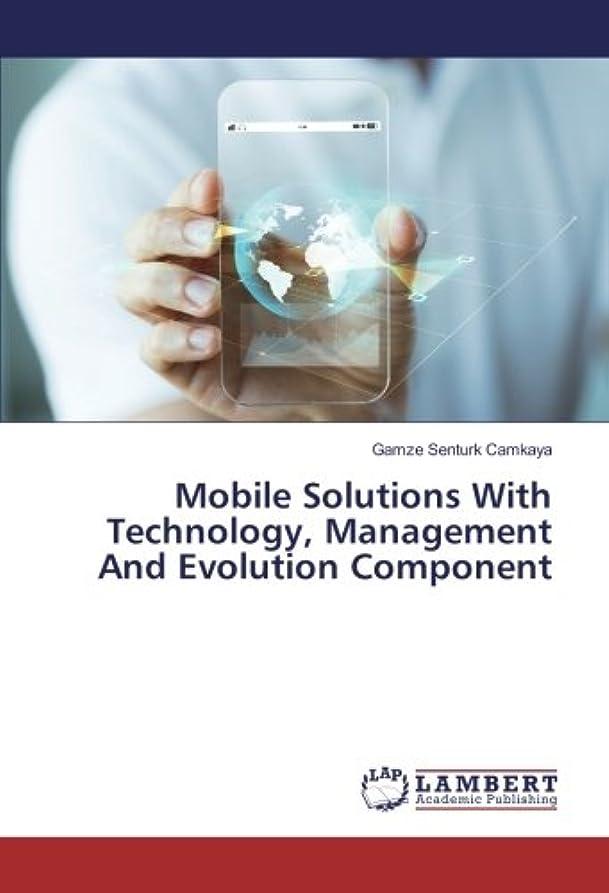 スキニー関与する開発Mobile Solutions With Technology, Management And Evolution Component