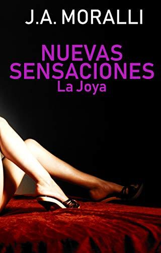 Nuevas Sensaciones. La Joya de J.A. Moralli