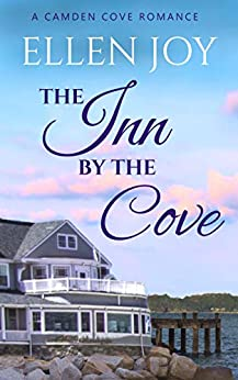 The Inn by the Cove: A Sweet, Small Town Romance (Camden Cove Book 1) by [Ellen Joy, Katie Page]