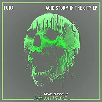 Acid Storm in the City EP