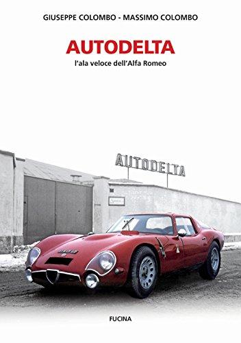 Autodelta. L'ala veloce dell'Alfa Romeo. Ediz. illustrata