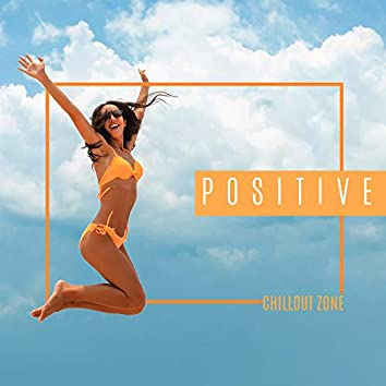 Positive Chillout Zone: Deep Chillout Music, Chill Night, Ambient Chill, Relaxing Vibes, Rest