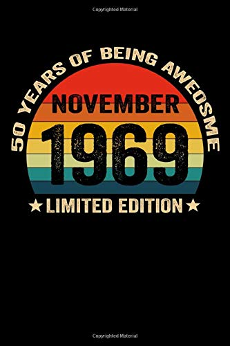 November 1969 Limited Edition 50 Years Of Being Awesome Vintage Sun 50 Years Old 50th Birthday Anniversary Blank Lined Writing Notebook Journal For