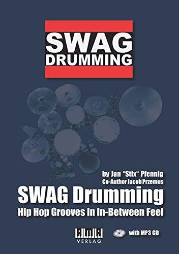 SWAG Drumming: Hip Hop Grooves im In-Between Feel