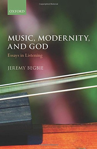 Music, Modernity, and God: Essays in Listening