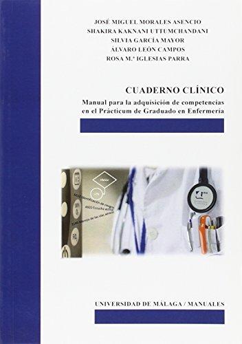 Cuaderno clínico: Manual para la adquisición de competencias en el Prácticum de Graduado en Enfer