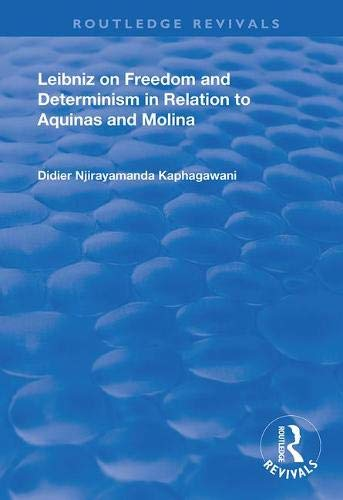 Leibniz on Freedom and Determinism in Relation to Aquinas and Molina (Routledge Revivals)