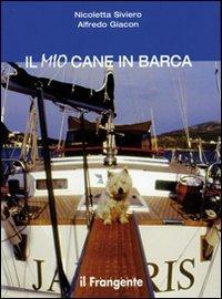 Il mio cane in barca. Ediz. illustrata