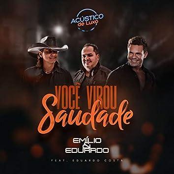 Você Virou Saudade (Acústico de Luxo) [Ao Vivo] [feat. Eduardo Costa]