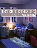 Interior design coloring book: House Coloring Book with Modern Decorated Interior Design For Reduce Anxiety & Relax