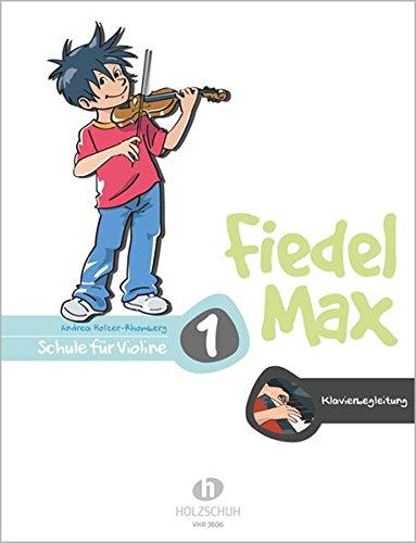Fiedel Max - Klavierbegleitung zur Schule 1: Schule für Violine: BD 1