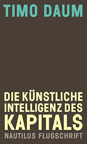 Die Künstliche Intelligenz des Kapitals (Nautilus Flugschrift)
