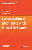 Computational Mechanics with Neural Networks (Lecture Notes on Numerical Methods in Engineering and Sciences)