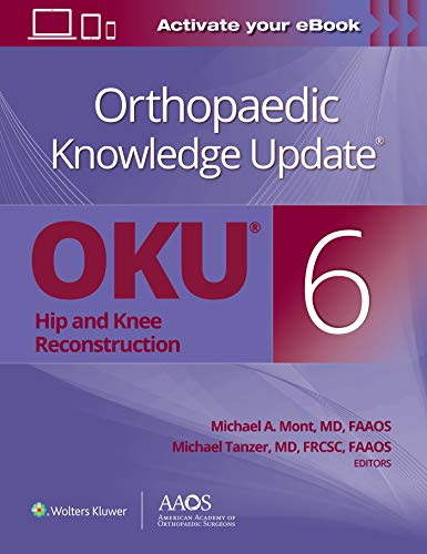 Orthopaedic Knowledge Update®: Hip and Knee Reconstruction 6 Print + Ebook (AAOS - American Academy of Orthopaedic Surgeons)
