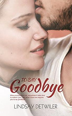 To Say Goodbye