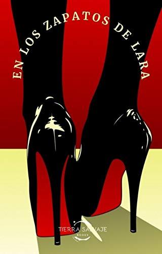 En los zapatos de Lara de Tierra Salvaje