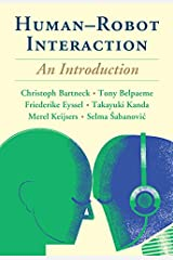 Human-Robot Interaction: An Introduction Kindle Edition