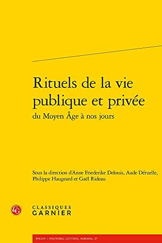 Rituels de la Vie Publique Et Privee (Polen - Pouvoirs, Lettres, Normes)