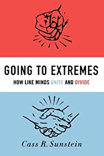 Going to Extremes: How Like Minds Unite and Divide by Cass R. Sunstein(2011-03-04)