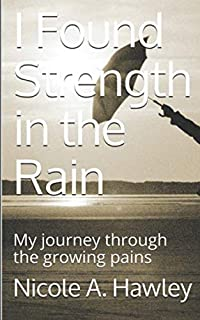 I Found Strength in the Rain: A journey through the growing pains
