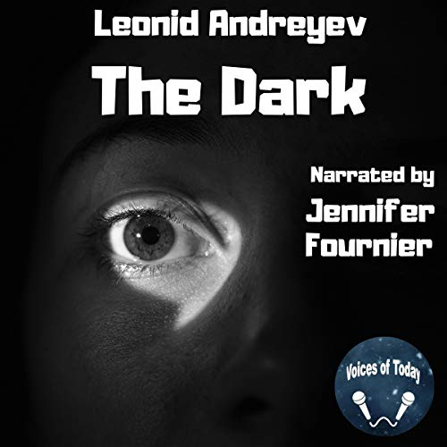 The Dark Audiobook By Leonid Andreyev cover art