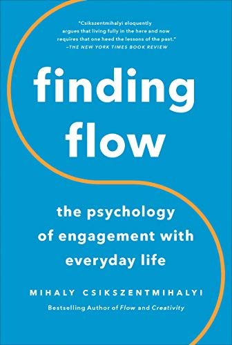 Finding Flow: The Psychology of Engagement with Everyday...