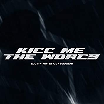 KiCc ME The WorCs