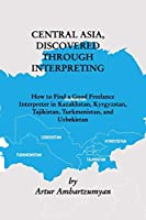 Central Asia, discovered through interpreting