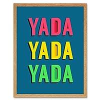Yada Yada Yada Bright Word Art Artwork Framed Wall Art Print 9X7 Inch 明るい 壁
