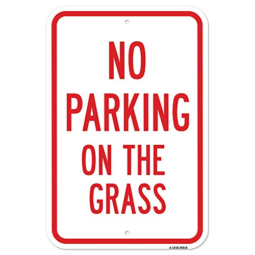 "No Parking On The Grass | 12"" X 18"" Heavy-Gauge Aluminum Rust Proof Parking Sign 