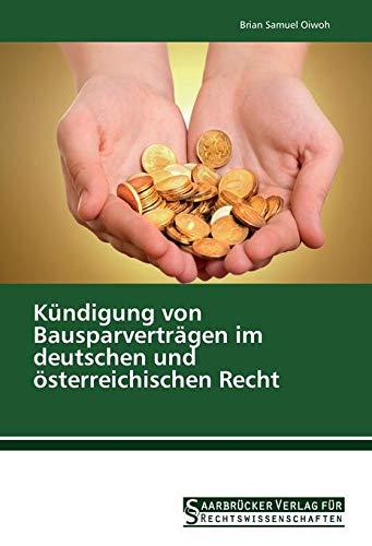 Oiwoh, B: Kündigung von Bausparverträgen im deutschen und ös