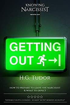 Getting Out! How to Prepare to Leave the Narcissist by [H G Tudor]