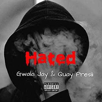 Hated (feat. Quay Presii)