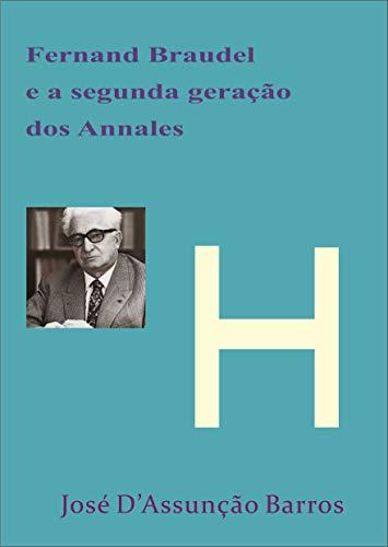 Fernand Braudel e a segunda geração dos Annales