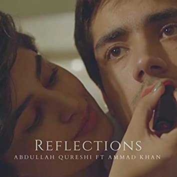 Reflections (feat. Ammad Khan)
