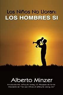 Los Ni???os No Lloran: Los Hombres Si by Alberto Minzer (2009-09-03)
