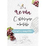 Le vin, c'est de la poésie en bouteille: Carnet de dégustation de vins pour passionné d'œnologie et amateur de vin - 125 pages