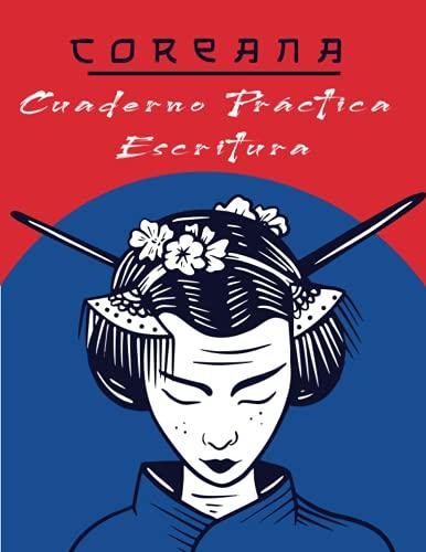 Cuaderno de Práctica de Escritura Coreana: Cuaderno de ejercicios para caracteres Hangul - Diario de registro para caligrafía - Entrenamiento de ... - Para adultos, niños o adolescentes