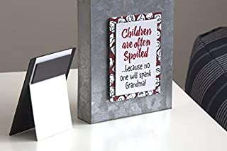 Magnet, Children are often spoiled...because no one will spank Grandma!