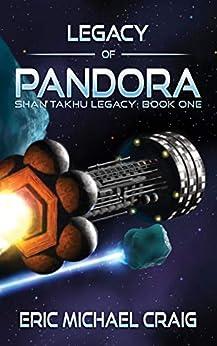 Legacy of Pandora: Shan Takhu Legacy: Book One by [Eric Michael Craig]