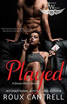 Played: A Driven World Novel (The Driven World) by [Roux Cantrell, KB Worlds]