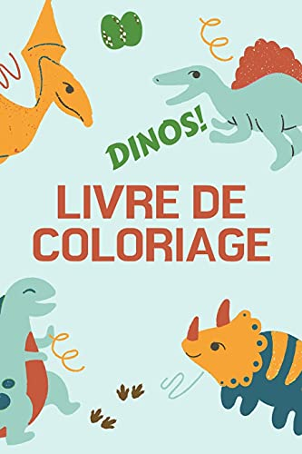 Dinos! Livre de Coloriage: Grand cadeau pour garçons et filles - Livre d'activités pour enfants - Format optimal 6 x 9