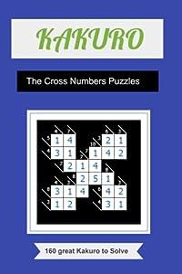 Kakuro Puzzles ,Kakuro Cross Sums 160 kakuro need to Solve
