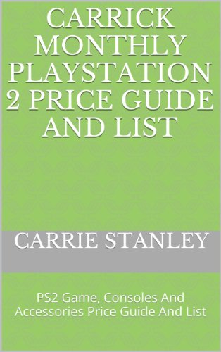 Carrick Monthly Playstation 2 Price Guide And List: PS2 Game, Consoles And...