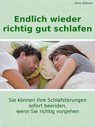 Endlich wieder richtig gut schlafen: Sie können sofort Ihre Schlafstörungen beenden, wenn Sie richtig vorgehen