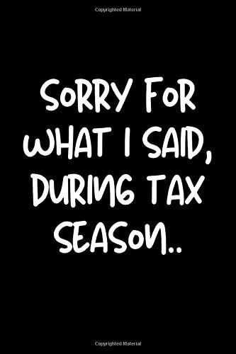 Sorry For What I Said During Tax Season Funny Accountant Gag Gift Coworker Journal College Ruled product image