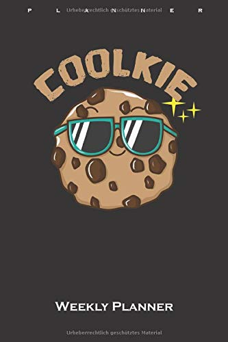 Cookie 'Coolkie' Weekly Planner: Weekly Calendar (Daily planner with notes) for Sweet tooth and cookie lovers
