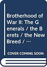 The Berets / The Generals / The New Breed / The Aviators (Brotherhood Of War, #5, #6, #7, #8)
